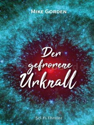 cover image of Der gefrorene Urknall