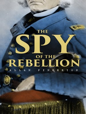 cover image of The Spy of the Rebellion