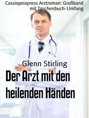 cover image of Der Arzt mit den heilenden Händen