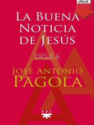 cover image of La Buena noticia de Jesús. Ciclo A
