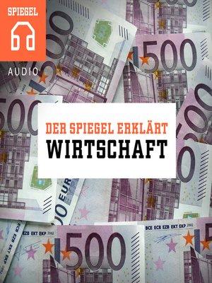 cover image of Wirtschaft: Zwölf Einblicke in die Welt der Wirtschaft
