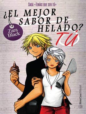 cover image of ¿El mejor sabor de helado? Tú (Saga TQST 3)