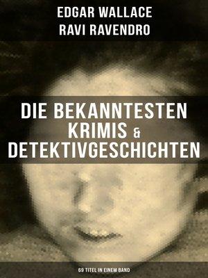 cover image of Die bekanntesten Krimis & Detektivgeschichten (69 Titel in einem Band)