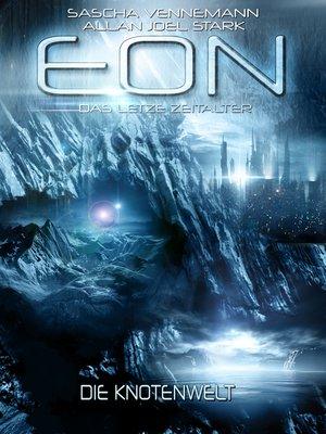 cover image of Eon--Das letzte Zeitalter, Band 5