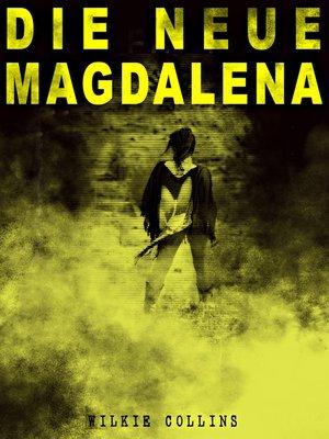 cover image of Die Neue Magdalena