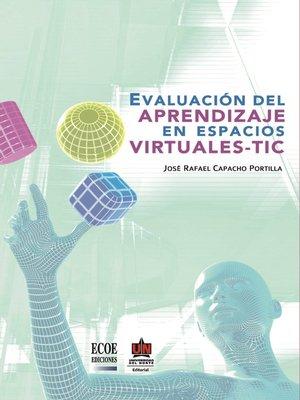 cover image of Evaluación del aprendizaje en espacios virtuales-TIC