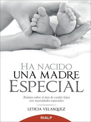 cover image of Ha nacido una madre especial