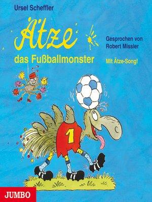 cover image of Ätze, das Fußballmonster