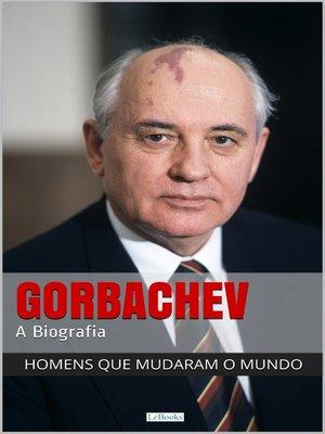 cover image of Mikhail Gorbachev--A Biografia