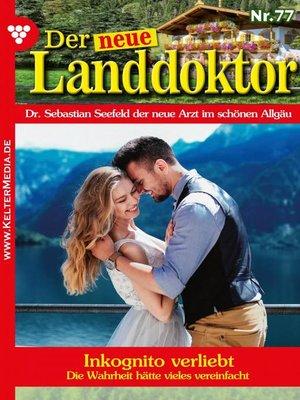 cover image of Der neue Landdoktor 77 – Arztroman