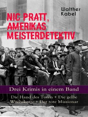 cover image of Nic Pratt, Amerikas Meisterdetektiv--Drei Krimis in einem Band