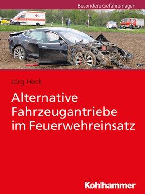 cover image of Alternative Fahrzeugantriebe im Feuerwehreinsatz