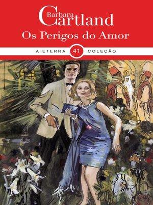 cover image of Os Perigos Do Amor