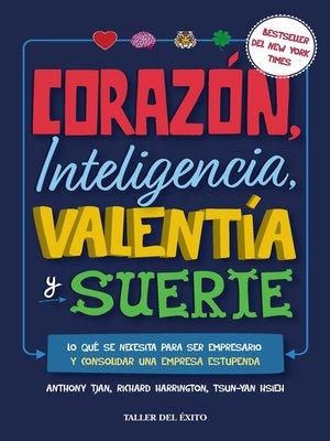 cover image of Corazón, inteligencia, valentía y suerte
