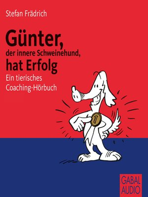 cover image of Günter, der innere Schweinehund, hat Erfolg