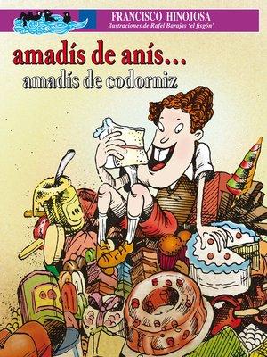 cover image of Amadís de anís... Amadís de codorniz