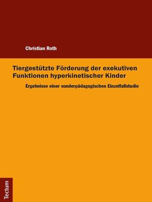 cover image of Tiergestützte Förderung der exekutiven Funktionen hyperkinetischer Kinder