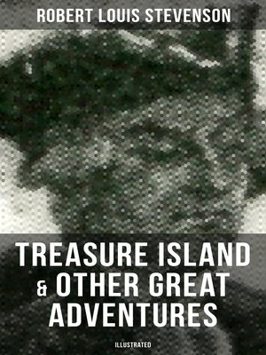 cover image of Treasure Island & Other Great Adventures (Illustrated)