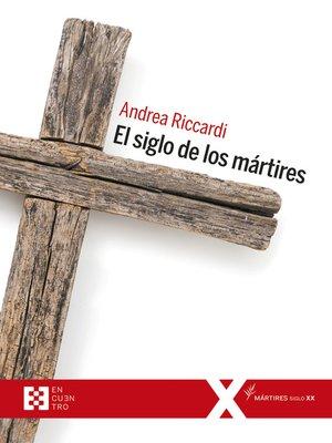 cover image of El siglo de los mártires