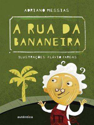 cover image of A rua da bananeira