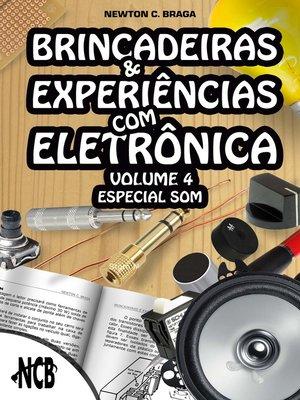 cover image of Brincadeiras e Experiências com Eletrônica – volume 4