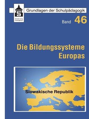 cover image of Die Bildungssysteme Europas--Slowakische Republik
