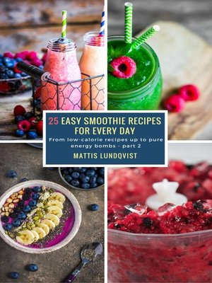 cover image of 25 Easy Smoothie Recipes for Every Day--part 2
