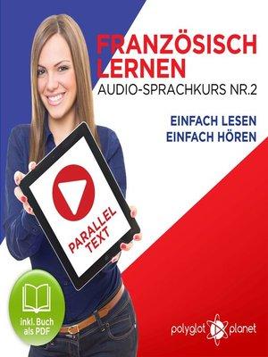 cover image of Französisch Lernen--Einfach Lesen--Einfach Hören 2