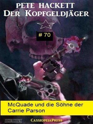 cover image of McQuade und die Söhne der Carrie Parson (Der Kopfgeldjäger 70)