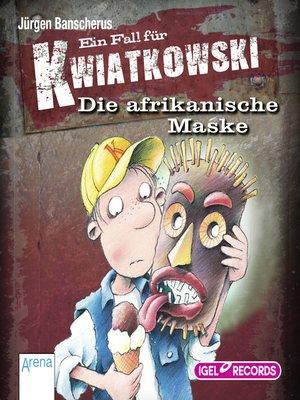 cover image of Ein Fall für Kwiatkowski. Die afrikanische Maske