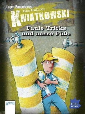 cover image of Ein Fall für Kwiatkowski. Faule Tricks und nasse Füße