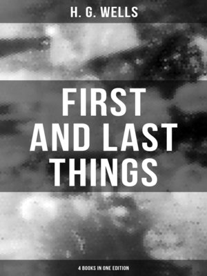 cover image of FIRST AND LAST THINGS (4 Books in One Edition)