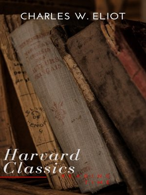 cover image of The Complete Harvard Classics and Shelf of Fiction