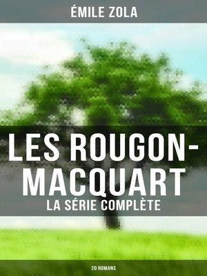 cover image of Les Rougon-Macquart (La série complète