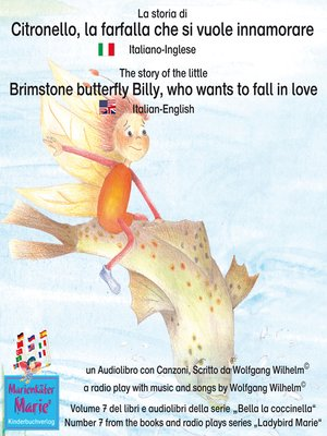 cover image of La storia di Citronello, la farfalla che si vuole innamorare. Italiano-Inglese / the story of the little brimstone butterfly Billy, who wants to fall in love. Italian-English.