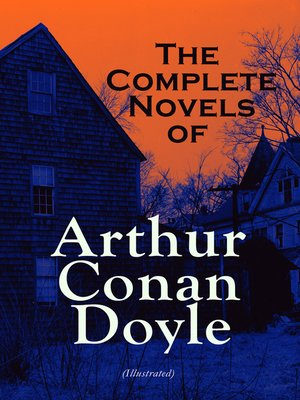 cover image of The Complete Novels of Arthur Conan Doyle (Illustrated)
