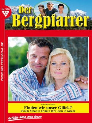 cover image of Der Bergpfarrer 376 – Heimatroman