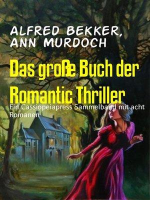 cover image of Das große Buch der Romantic Thriller