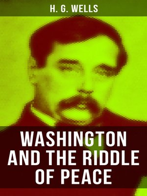cover image of WASHINGTON AND THE RIDDLE OF PEACE