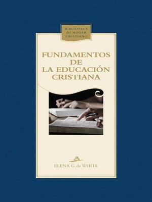cover image of Fundamentos de la educación cristiana