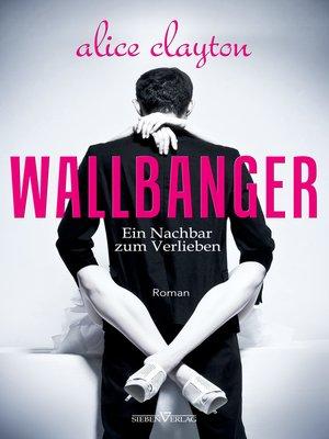 cover image of WALLBANGER--Ein Nachbar zum Verlieben