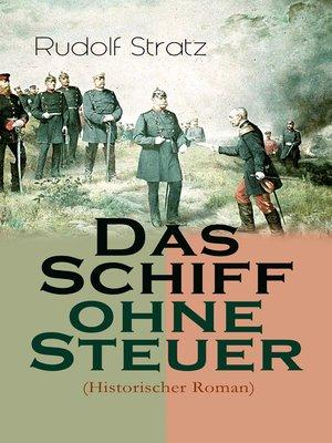cover image of Das Schiff ohne Steuer (Historischer Roman)