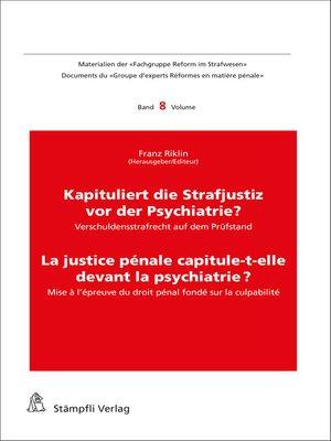 cover image of Kapituliert die Strafjustiz vor der Psychiatrie? La justice pénale capitule-t-elle devant la psychiatrie?
