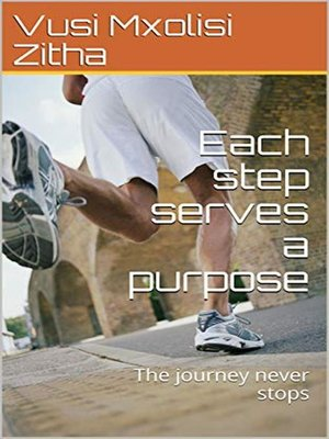 cover image of Each step serves a purpose