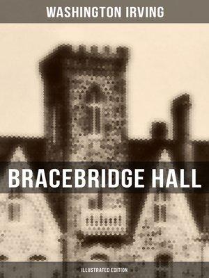 cover image of BRACEBRIDGE HALL (Illustrated Edition)