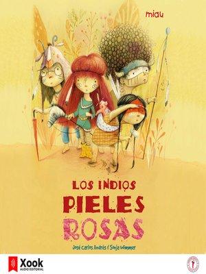 cover image of Los Indios pieles rosas