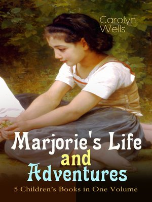 cover image of Marjorie's Life and Adventures – 5 Children's Books in One Volume