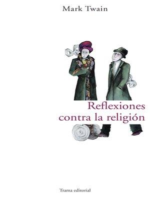 cover image of Reflexiones contra la religión