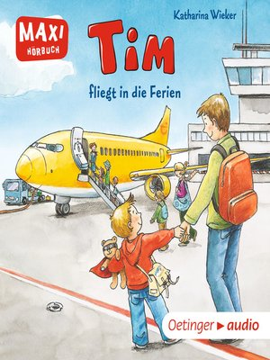 cover image of MAXI Tim fliegt in die Ferien