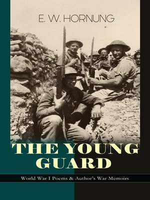 cover image of The Young Guard– World War I Poems & Author's War Memoirs